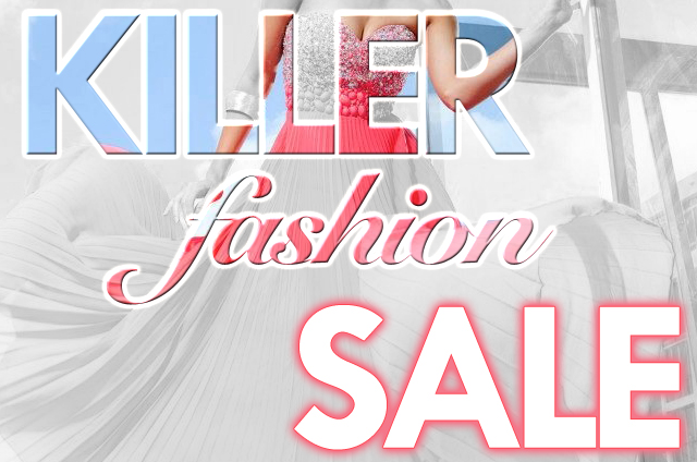 Killer Fashion Sale