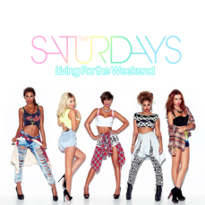 "The Saturdays ""Living For the Weekend"" - https://itunes.apple.com/ie/album/living-for-weekend-deluxe/id705100882"