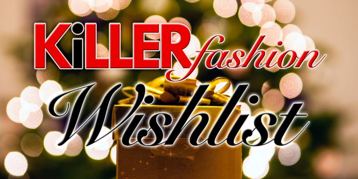 Killer Fashion Christmas Wishlist