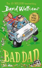 Bad Dad by David Walliams, Dubray Books, €10.99 http://bit.ly/2kZFUtV